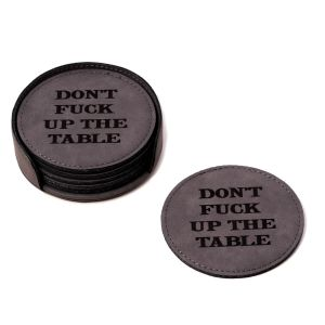 Don't Fuck Up the Table 6 Coaster Set with Holder in Vintage Grey Leatherette